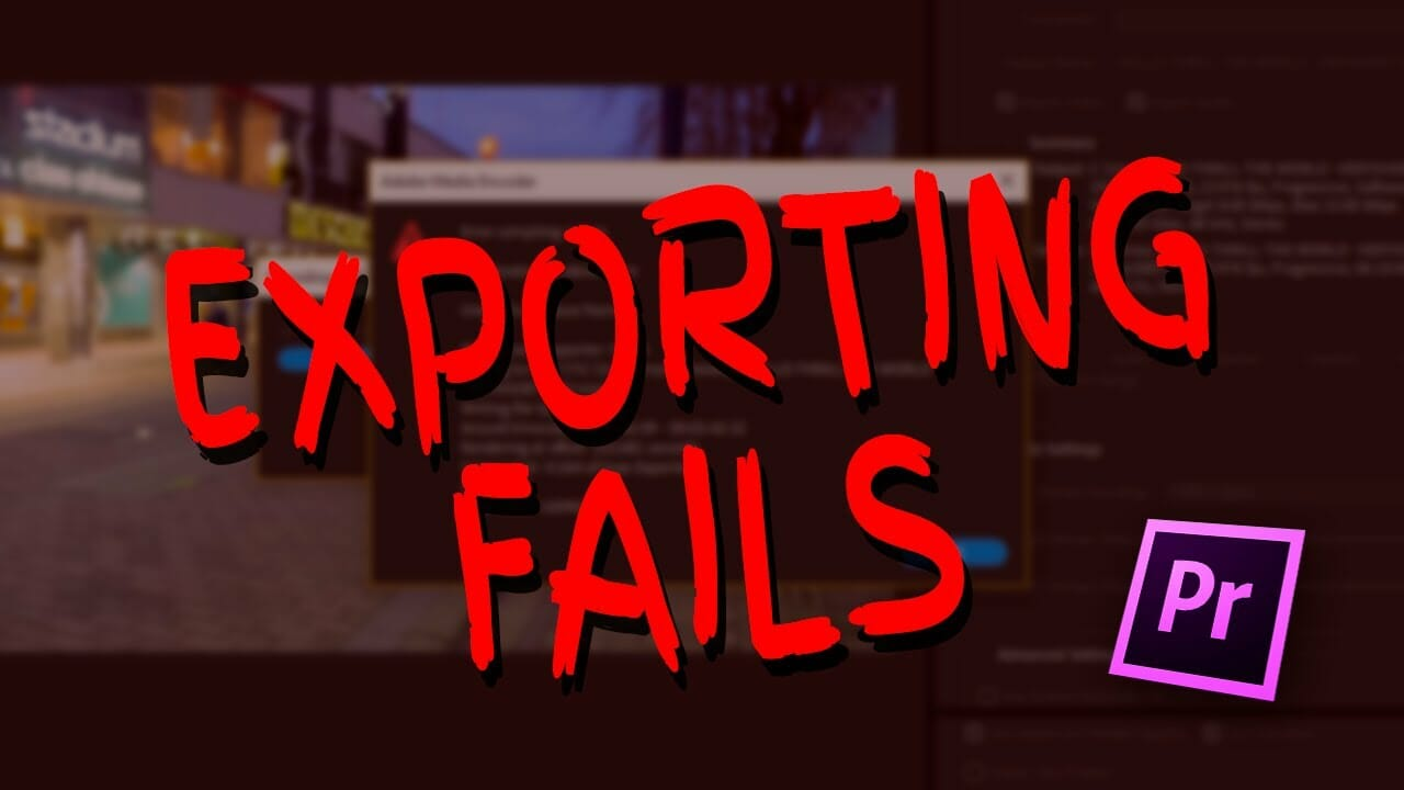 how-to-fix-adobe-premiere-export-fail-error-compiling-movie